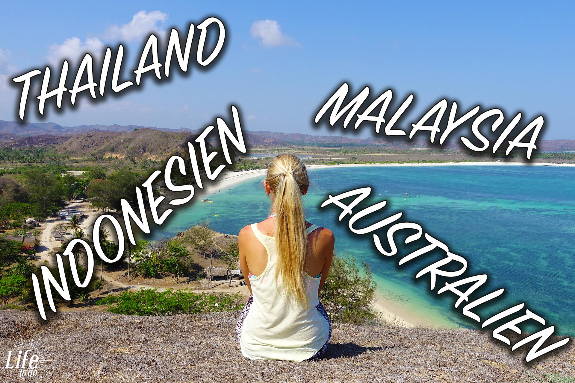 Life to go Weltreise - Reise von Thailand nach Australien, über Malaysia und Indonesien